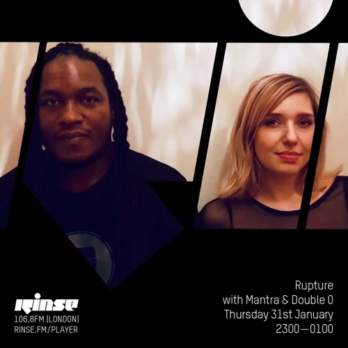 Mantra, Double O - Rupture Rinse FM (31-01-2019)