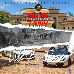 Shatta Wale — Life Be Time ft Tinny (Prod by Shawerz Ebiem) | Ndwompafie.com