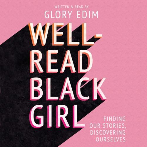 Well-Read Black Girl, written and read by Glory Edim