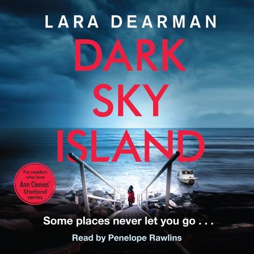 Dark Sky Island by Lara Dearman, read by Penelope Rawlins