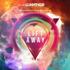 Lift Away (FREE RELEASE - OUT NOW!) [Buy=Free DL]
