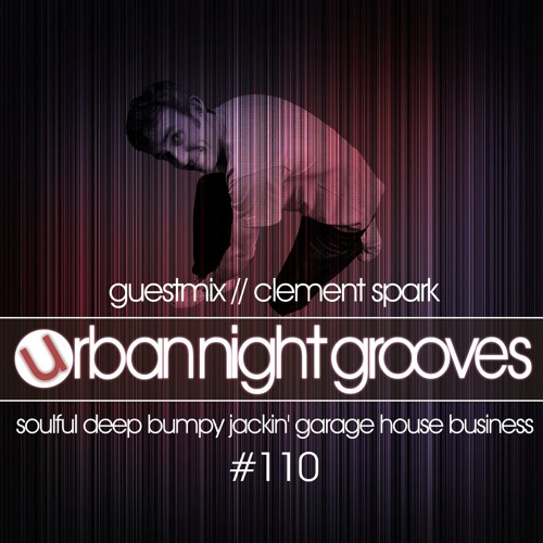 Urban Night Grooves 110 - Guestmix by Clement Spark