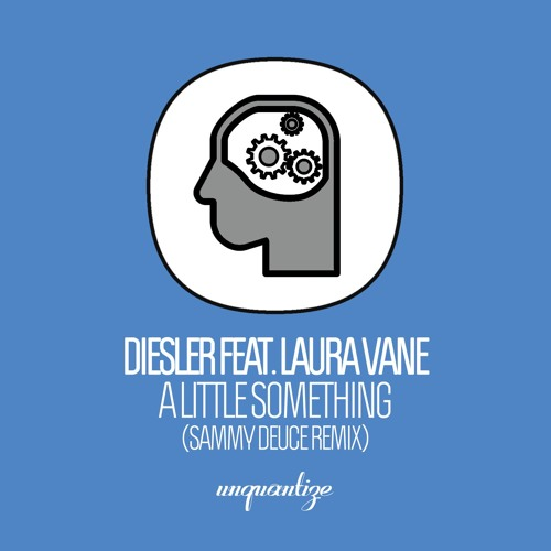 Diesler ft. Laura Vane - A Little Something (Sammy Deuce Remixes)