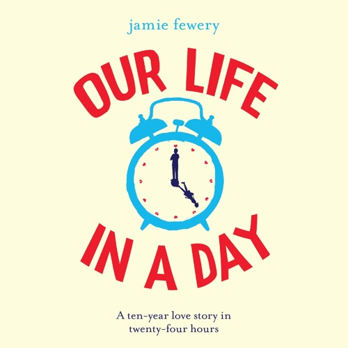 Our Life In A Day by Jamie Fewery, read by Joe Jameson