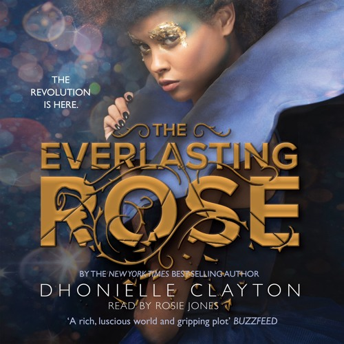 The Everlasting Rose by Dhonielle Clayton, read by Rosie Jones