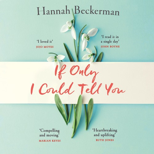 If Only I Could Tell You by Hannah Beckerman, read by Nicky Diss