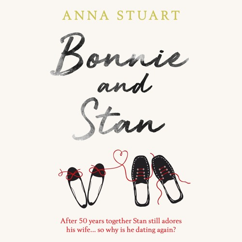 Bonnie and Stan by Anna Stuart, read by Victoria Fox and Peter Kenny