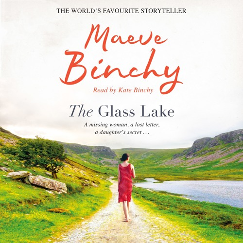 The Glass Lake by Maeve Binchy, read by Kate Binchy