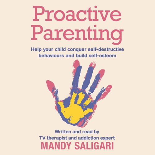Proactive Parenting, written and read by Mandy Saligari