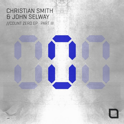Christian Smith & John Selway - Count Zero EP (Part III) [Tronic]