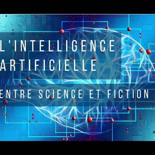 conference L'intelligence artificielle, entre science et fiction