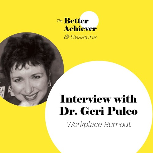 006 :: Interview with Geri Puleo :: Workplace Burnout