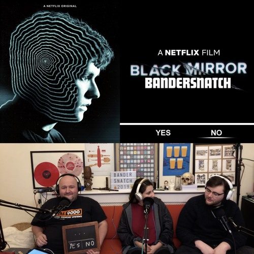 "072.1 - BLACK MIRROR: BANDERSNATCH (2018) ""NO"""
