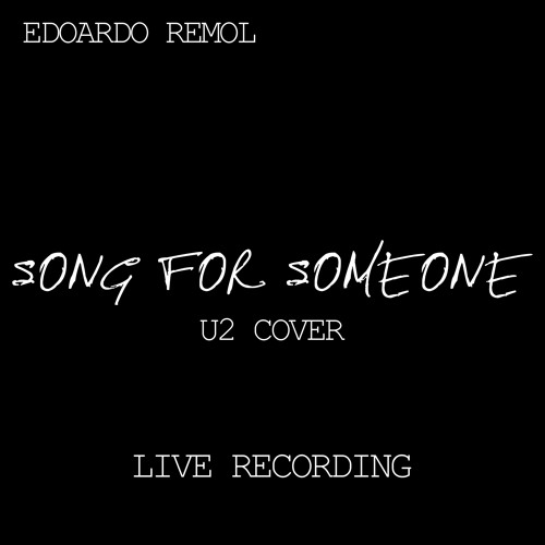 Song For Someone (U2 acoustic cover) - Live Recording by