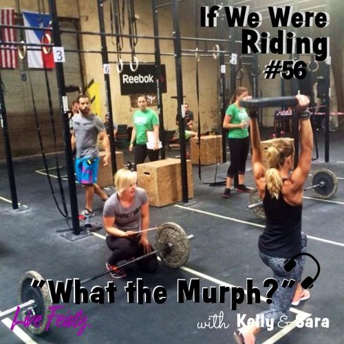 # 56 What the Murph?