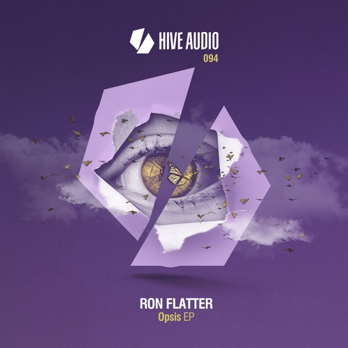 Hive Audio 094 - Ron Flatter - Opsis EP