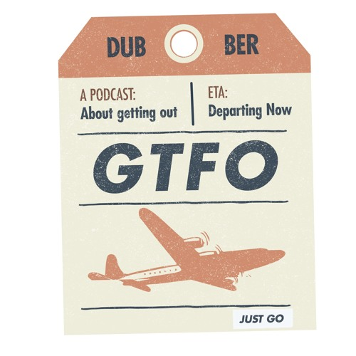 GTFO :: A new show about moving abroad