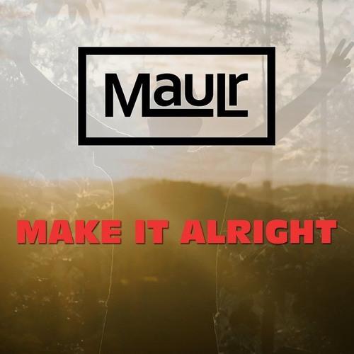 MauLr - Make It Alright (feat. Esmee Metten)