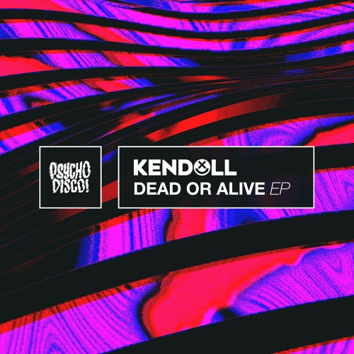 Kendoll - Dead Or Alive EP