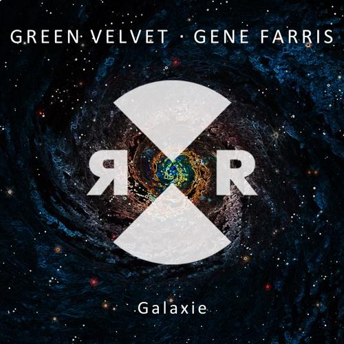Green Velvet & Gene Farris -Galaxie