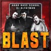 DJ Blyatman & Hard Bass School - Blast