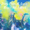 Dirty Palm Ft. Conor Ross - All I Want