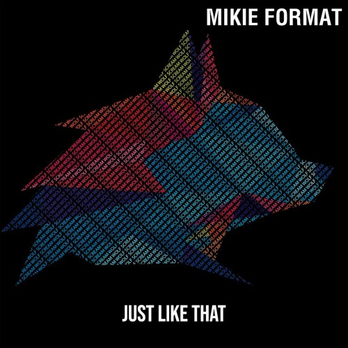 Mikie Format - Just Like That (WSR18)