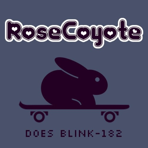 Rose Coyote does blink-182