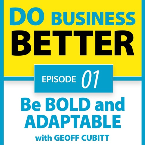 01 - Be Bold and Adaptable - advice from a retired 50 year old
