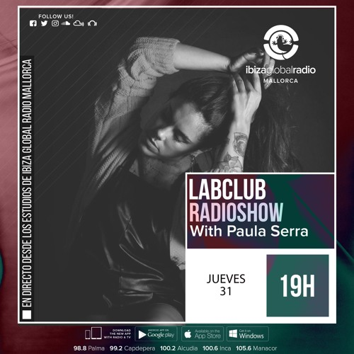 Paula Serra live from Ibiza Global Radio Mallorca with LABCLUB
