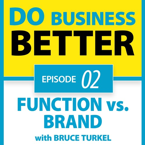 02 - Function vs. Brand with Bruce Turkel