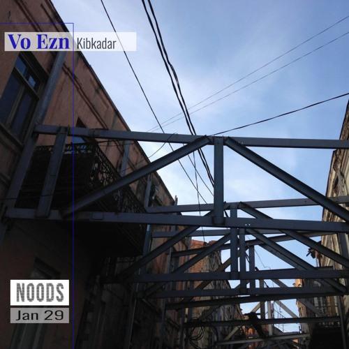 Vo Ezn - Kibkadar [Noods Radio . Jan 29]
