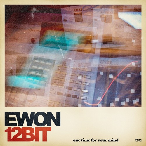 ewon12bit – one time for your mind album sampler mix