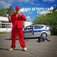 Książe Kapota - Dzisiaj tak (ft. Ten Typ Mes, Tede) / KAPO DI TUTTI CAPI