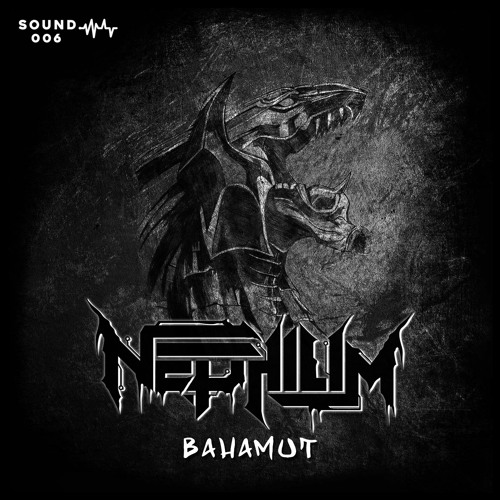 NEPHILIM - BAHAMUT [FREE DOWNLOAD]