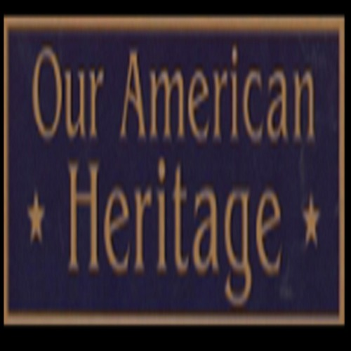 OUR AMERICAN HERITAGE 1 - 26 - 19 - -ARCH HUNTER - -REBECCA PRICE JANNEY - -PART 2