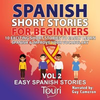 Spanish Short Stories For Beginners 2 - Learn Spanish With Stories [Spanish Audiobook For Beginners]