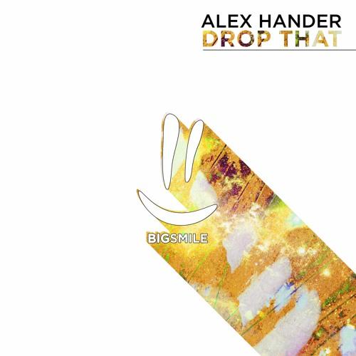 Alex Hander - Drop That (Mastered) *16bit
