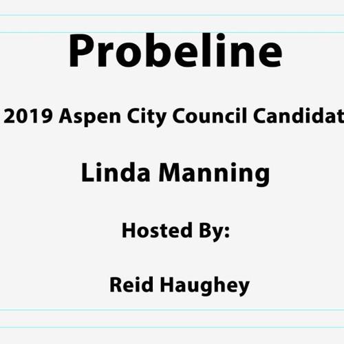 "Probeline - ""2019 Aspen City Council Candidate Linda Manning"""