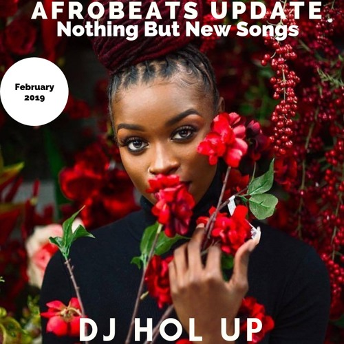 NEW SONGS)The Afrobeats Update February 2019 Mix Feat Tekno