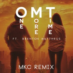 Wholm - One More Time Ft. (Brenton Mattheus) [MKC Remix] (1st Place)