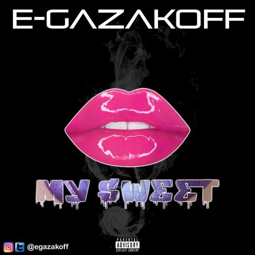 E - GAZAKOFF  MY SWEET