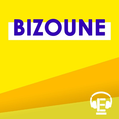 """Bizoune"""