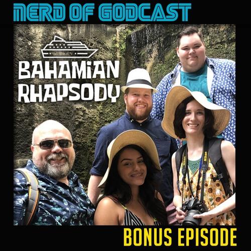 Bonus Episode // Bahamian Rhapsody