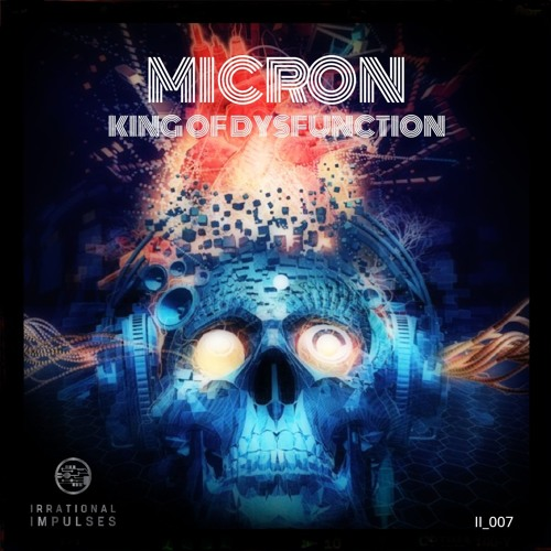 Micron - King of Dysfunction (EP) 2019
