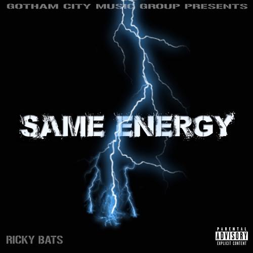 "Ricky Bats  ""Same Energy""  Produced By 84 Music"