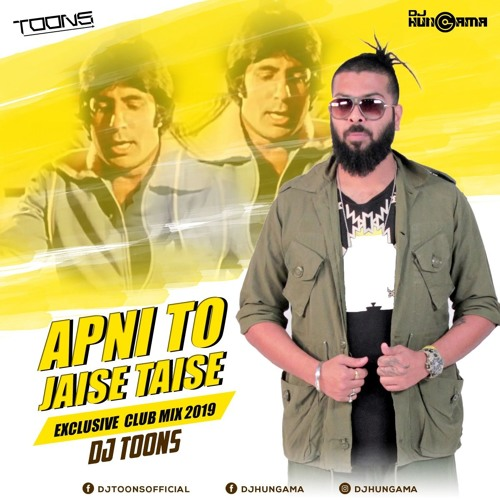 Apni To Jaise Taise (DJ Toons Exclusive VD Club mix 2019)