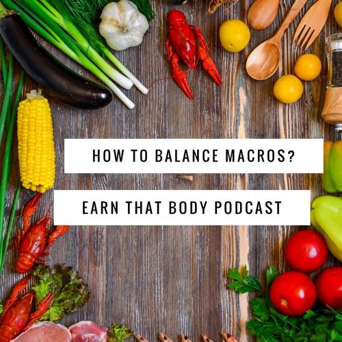 #122 How To Balance MACROS?