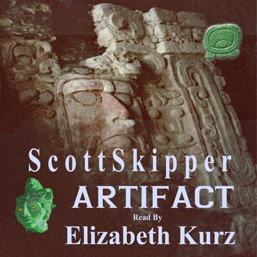 Artifact by Scott Skipper read by Elizabeth Kurz