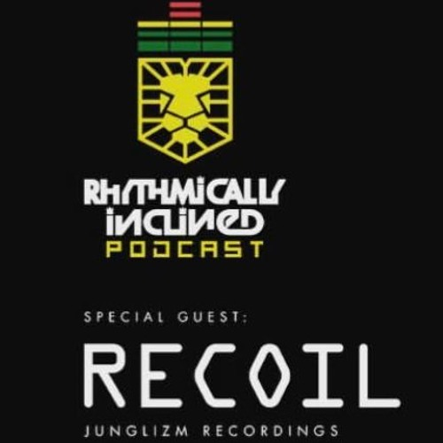 RHYTHMICALLY INCLINED PODCAST 002 RECOIL